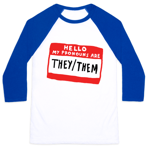 Hello My Pronouns Are They Them Baseball Tee