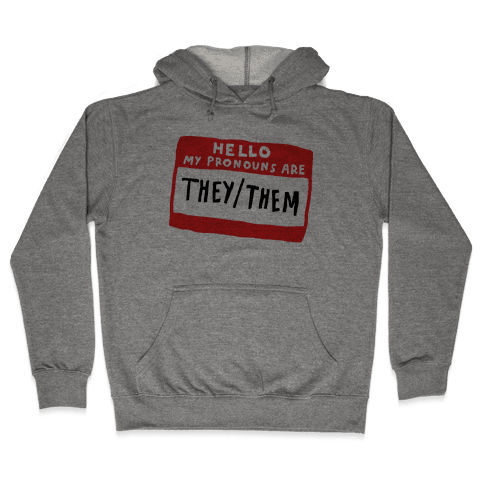 Hello My Pronouns Are They Them Hooded Sweatshirt