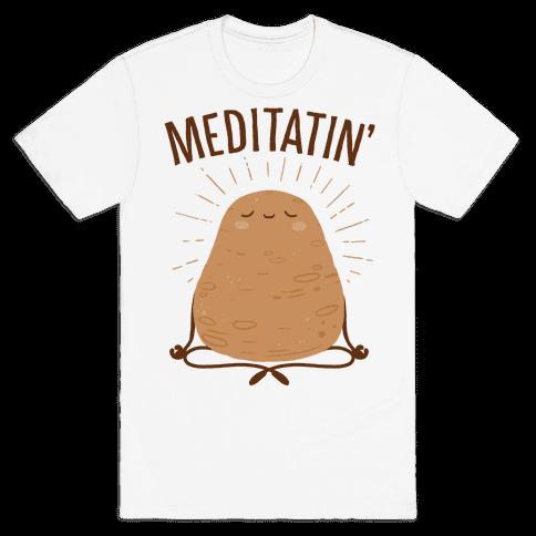 Meditatin' Mens/Unisex T-Shirt