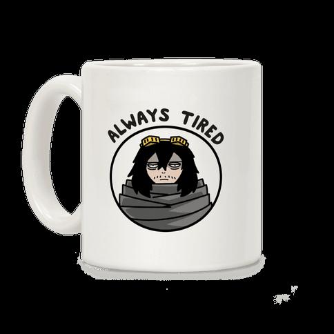 Always Tired - Eraserhead (Shota Aizawa) Coffee Mug