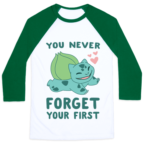 You Never Forget Your First - Bulbasaur Baseball Tee