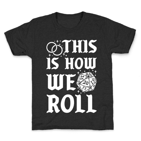 This is How We Roll Groom D20 Kids T-Shirt