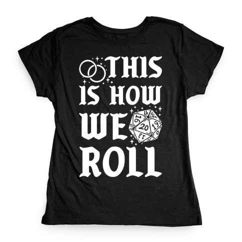 This is How We Roll Groom D20 Womens T-Shirt