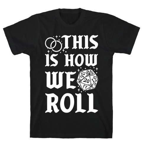 This is How We Roll Groom D20 T-Shirt
