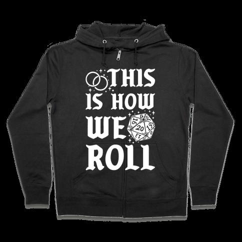 This is How We Roll Groom D20 Zip Hoodie