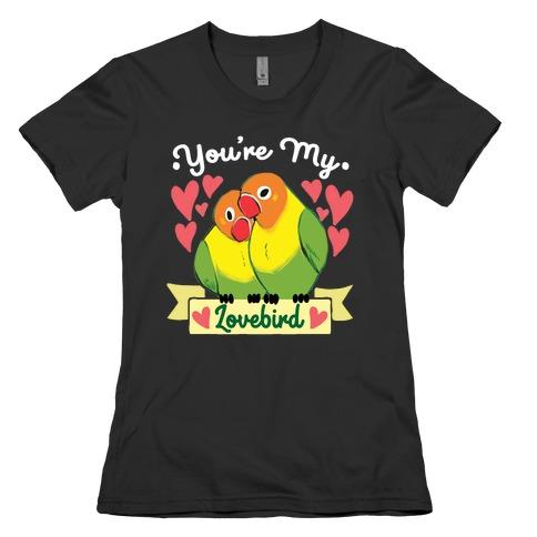 You're My Lovebird Womens T-Shirt