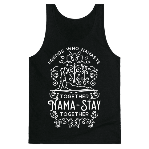 Friends Who Namaste Together Nama-Stay Together Matching 1 Tank Top