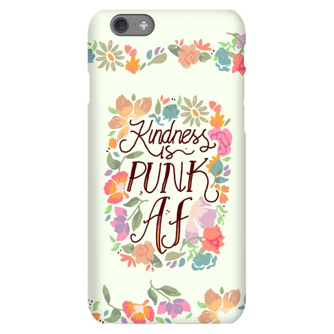 Kindness is Punk AF Phone Case