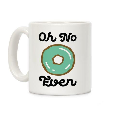 Oh No Doughnut Even Coffee Mug