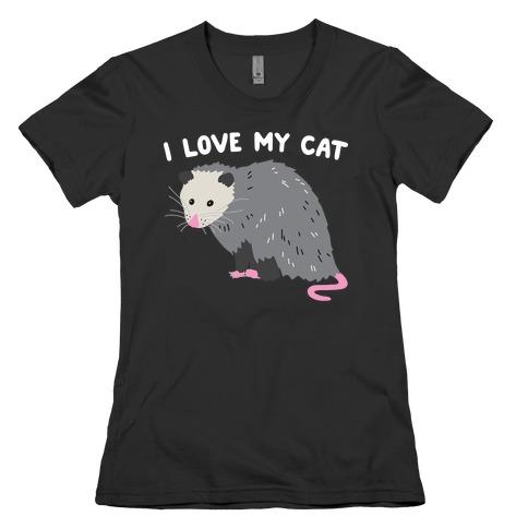 I Love My Cat Opossum Womens T-Shirt