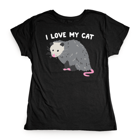 I Love My Cat Opossum Womens T-Shirt