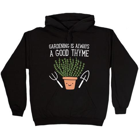 Gardening Is Always A Good Thyme Hooded Sweatshirt
