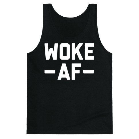 WOKE AF Tank Top