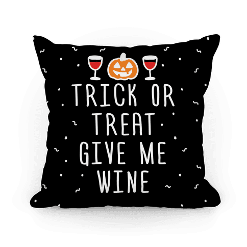Trick Or Treat Give Me Wine