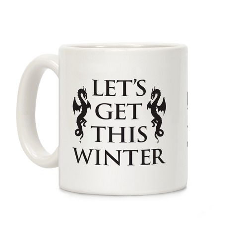 Let's Get This Winter Coffee Mug