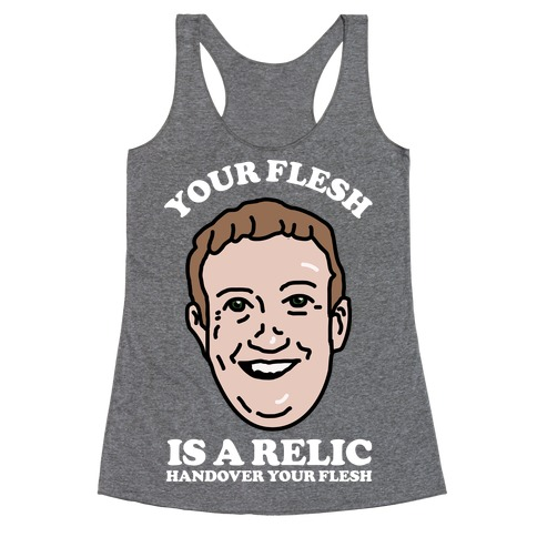 Your Flesh is a Relic Racerback Tank Top