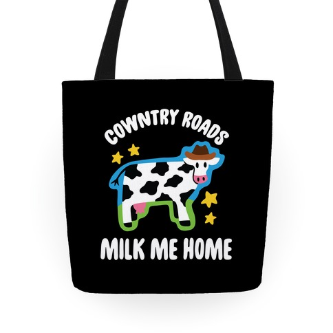 Cowntry Roads Milk Me Home Tote