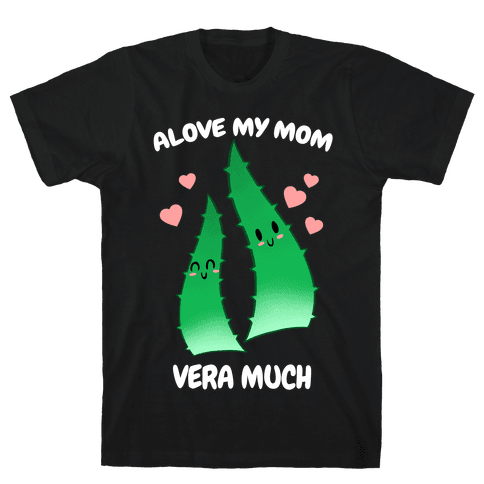 Alove My Mom Vera Much Mens/Unisex T-Shirt
