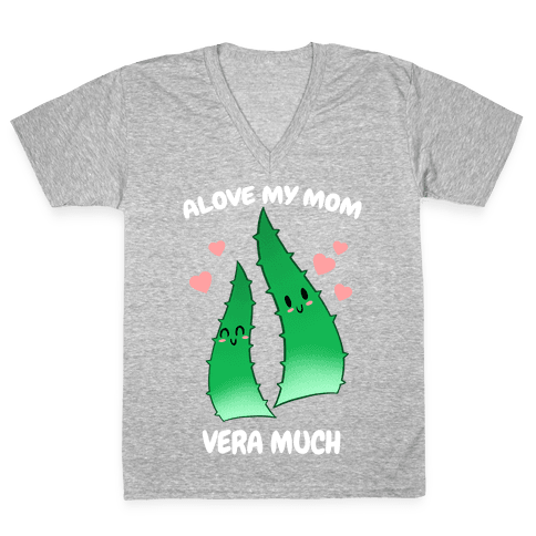 Alove My Mom Vera Much V-Neck Tee Shirt