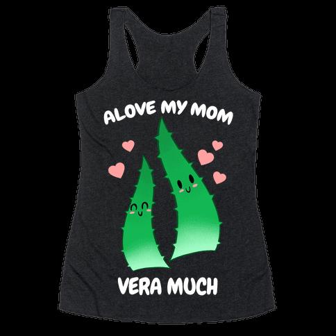 Alove My Mom Vera Much Racerback Tank Top