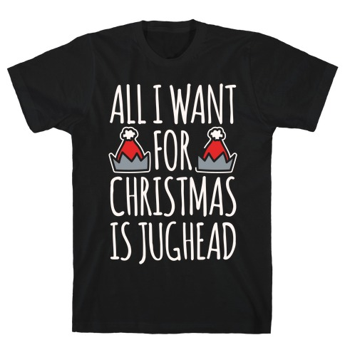 All I Want For Christmas Is Jughead Parody White Print T-Shirt