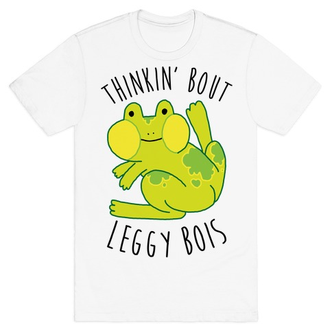 Thinkin' Bout Leggy Bois T-Shirt