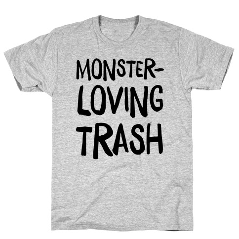 Monster-Loving Trash T-Shirt