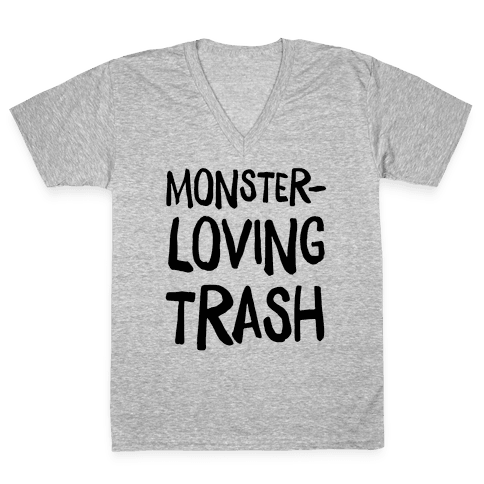 Monster-Loving Trash V-Neck Tee Shirt