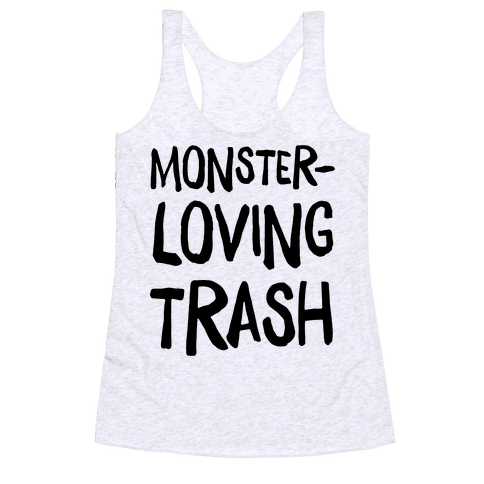 Monster-Loving Trash Racerback Tank Top