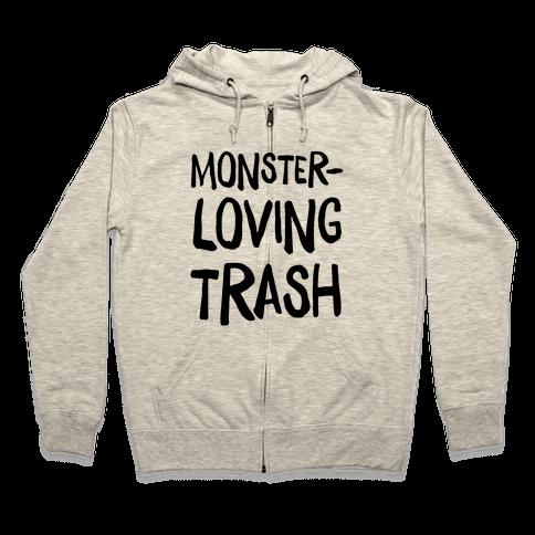 Monster-Loving Trash Zip Hoodie