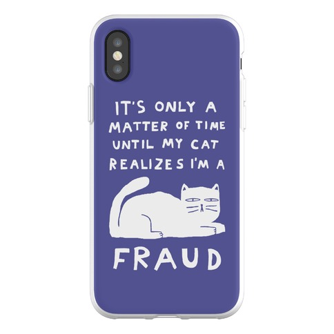 It's Only A Matter Of Time Until My Cat Realizes I'm A Fraud Phone Flexi-Case