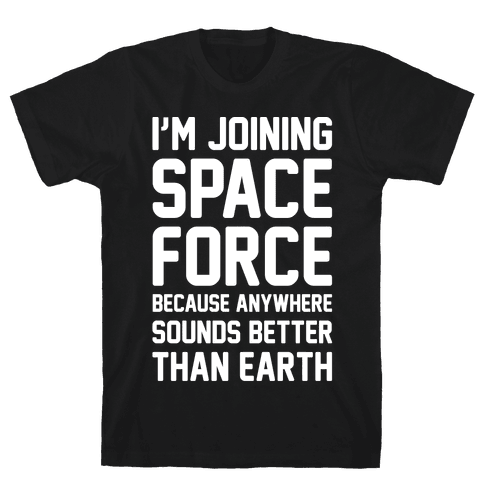 I'm Joining Space Force White Print Mens T-Shirt