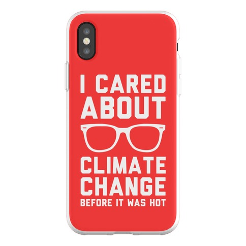 I Cared About Climate Change Phone Flexi-Case
