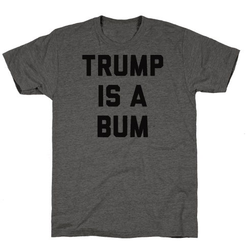Trump Is A Bum