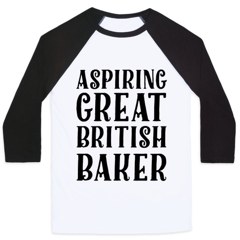 Aspiring Great British Baker Baseball Tee