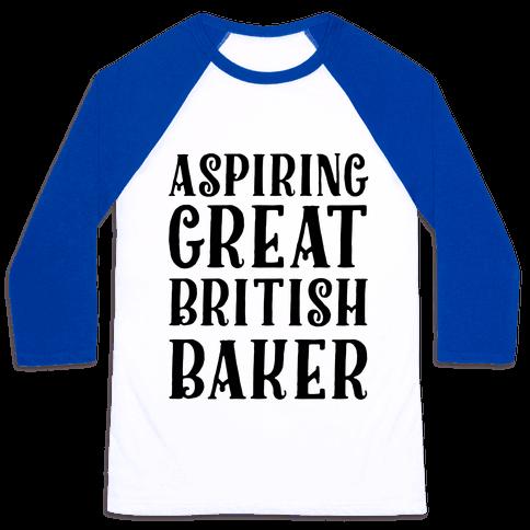 Aspiring Great British Baker Baseball Tee