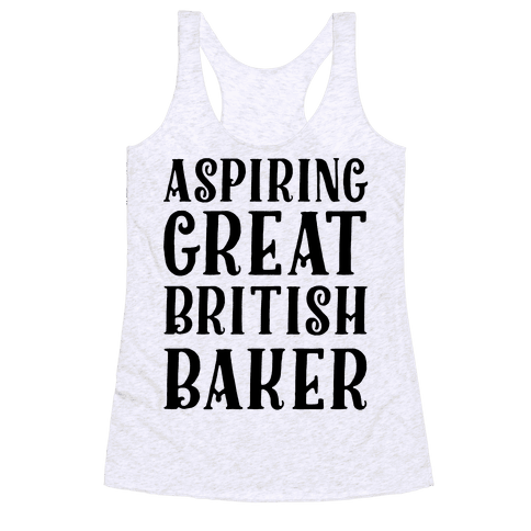 Aspiring Great British Baker Racerback Tank Top