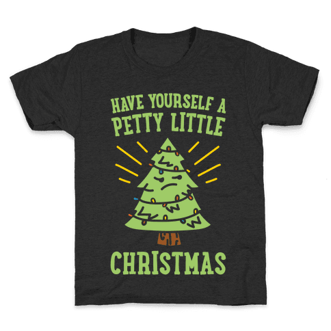 Have Yourself A Petty Little Christmas White Print Kids T-Shirt