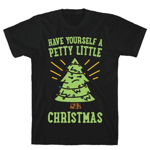 Have Yourself A Petty Little Christmas White Print Mens T-Shirt