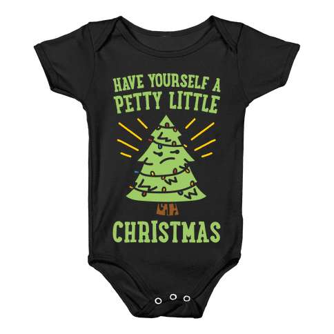 Have Yourself A Petty Little Christmas White Print Baby Onesy