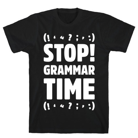 Stop Grammar Time Parody White Print Mens T-Shirt