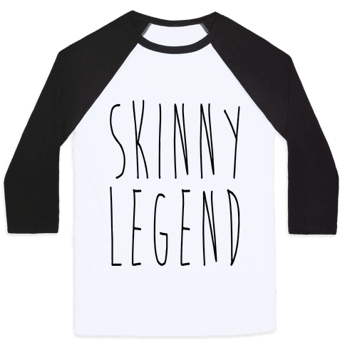 Skinny Legend  Baseball Tee