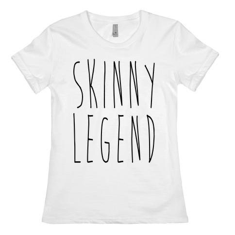 Skinny Legend Womens T-Shirt