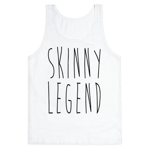 Skinny Legend Tank Top