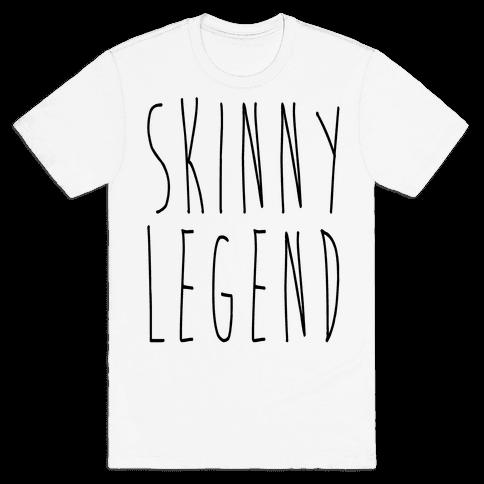 Skinny Legend  Mens T-Shirt