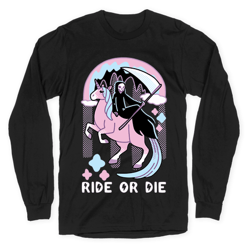 Ride or Die - Grim Reaper and Unicorn Long Sleeve T-Shirt