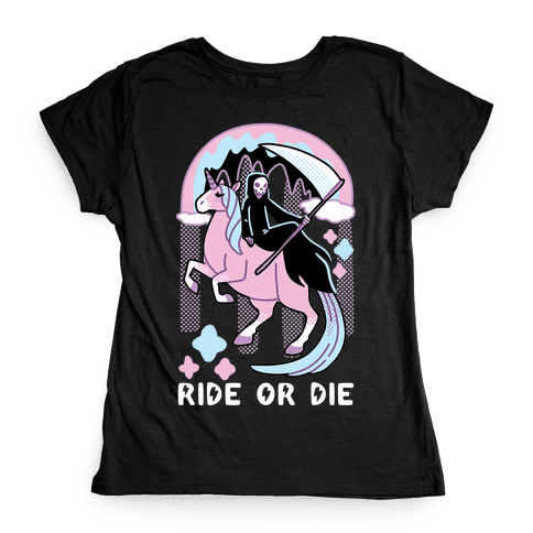 Ride or Die - Grim Reaper and Unicorn Womens T-Shirt