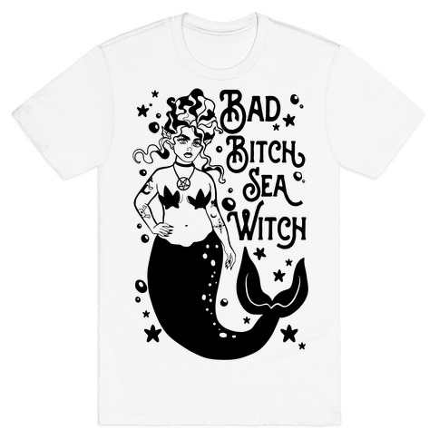 Bad Bitch Sea Witch Mens/Unisex T-Shirt