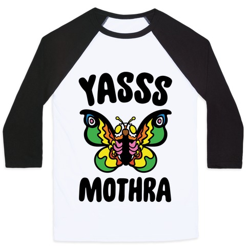 Yasss Mothra Yasss Mama Pride Parody Baseball Tee