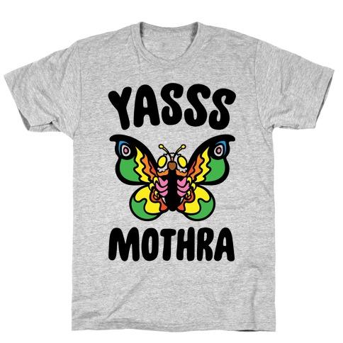 Yasss Mothra Yasss Mama Pride Parody T-Shirt